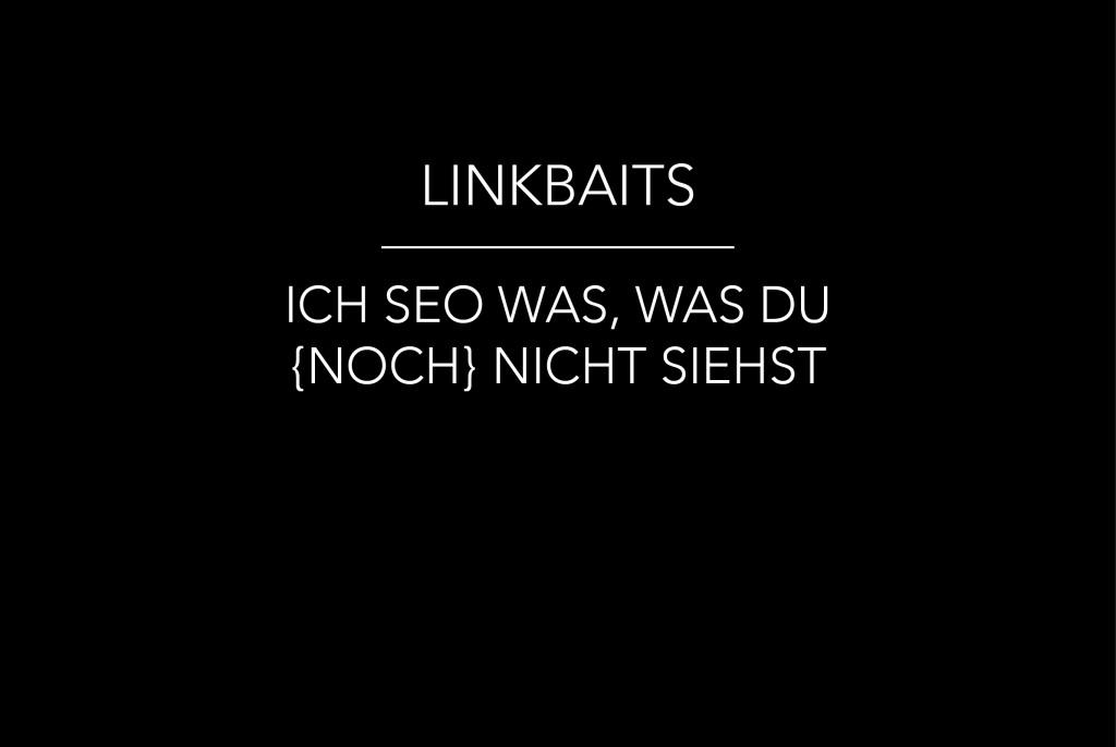 Linkbaits erklärt, entschlüsselt und effektiv eingesetzt