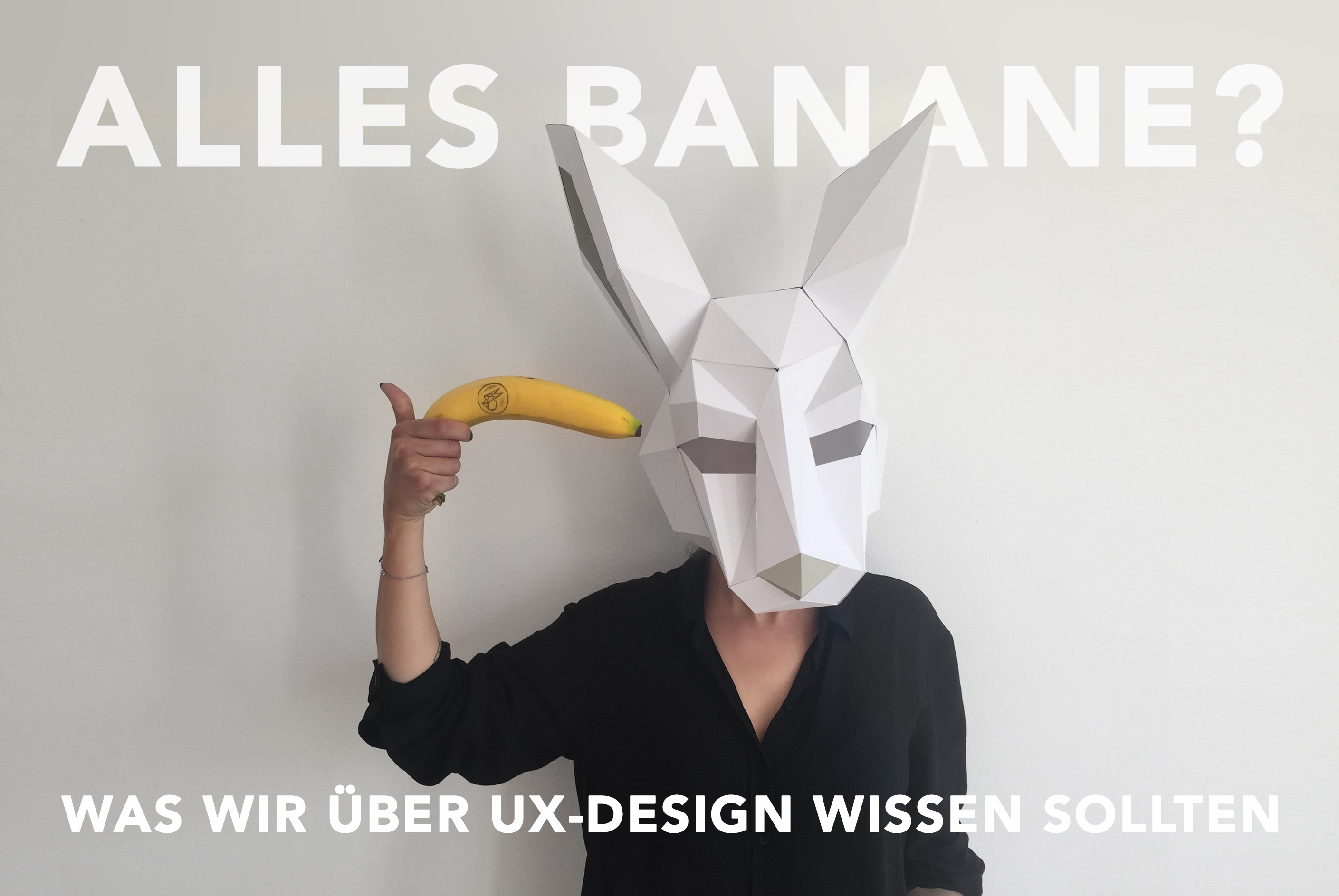 Alles Banane? | Was wir über User Experience Design wissen sollten