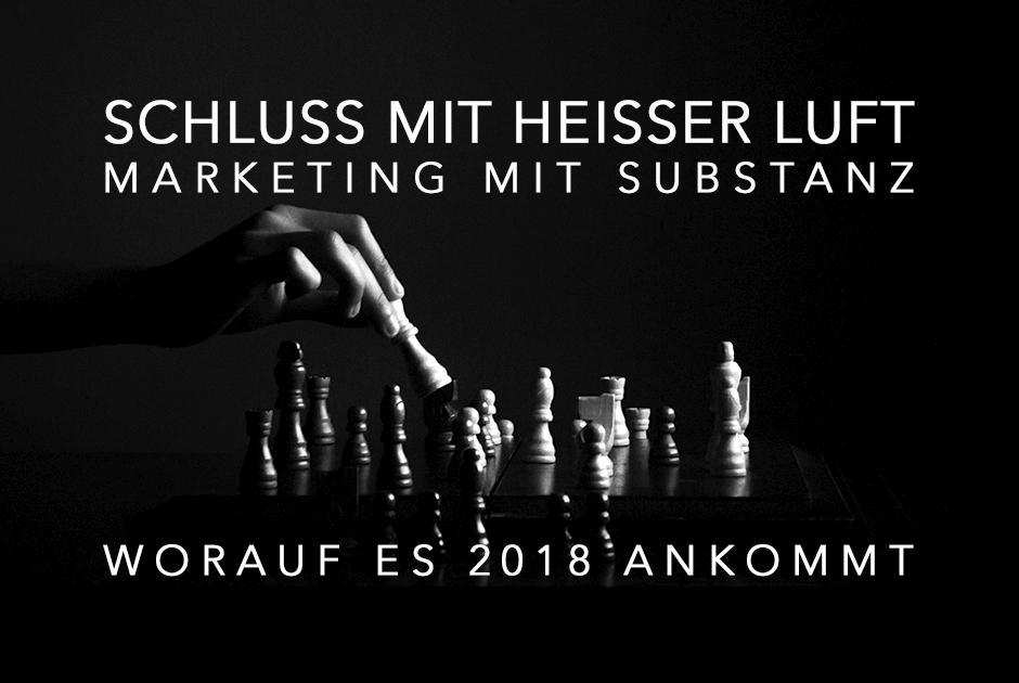 Marketing Trends 2018 | Marketing mit Substanz